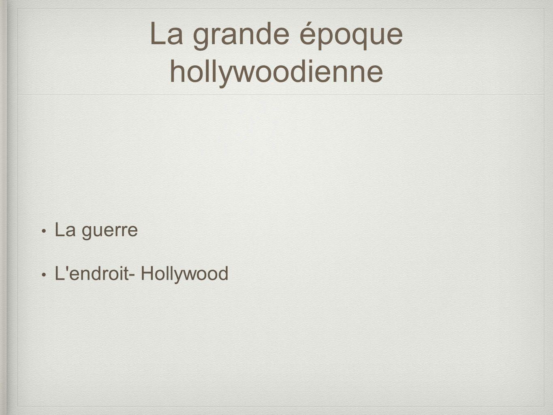 La grande époque hollywoodienne La guerre L'endroit- Hollywood