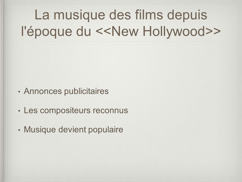 La musique des films depuis l'époque du > Annonces publicitaires Les compositeurs reconnus Musique devient populaire
