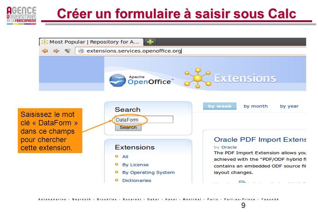9 Créer un formulaire à saisir sous Calc DataForm Saisissez le mot clé « DataForm » dans ce champs pour chercher cette extension.