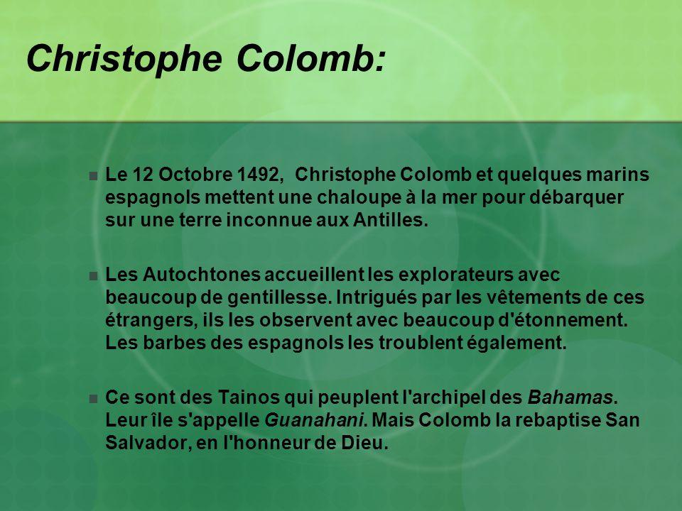 Christophe Colomb: Le 12 Octobre 1492, Christophe Colomb et quelques marins espagnols mettent une chaloupe à la mer pour débarquer sur une terre incon