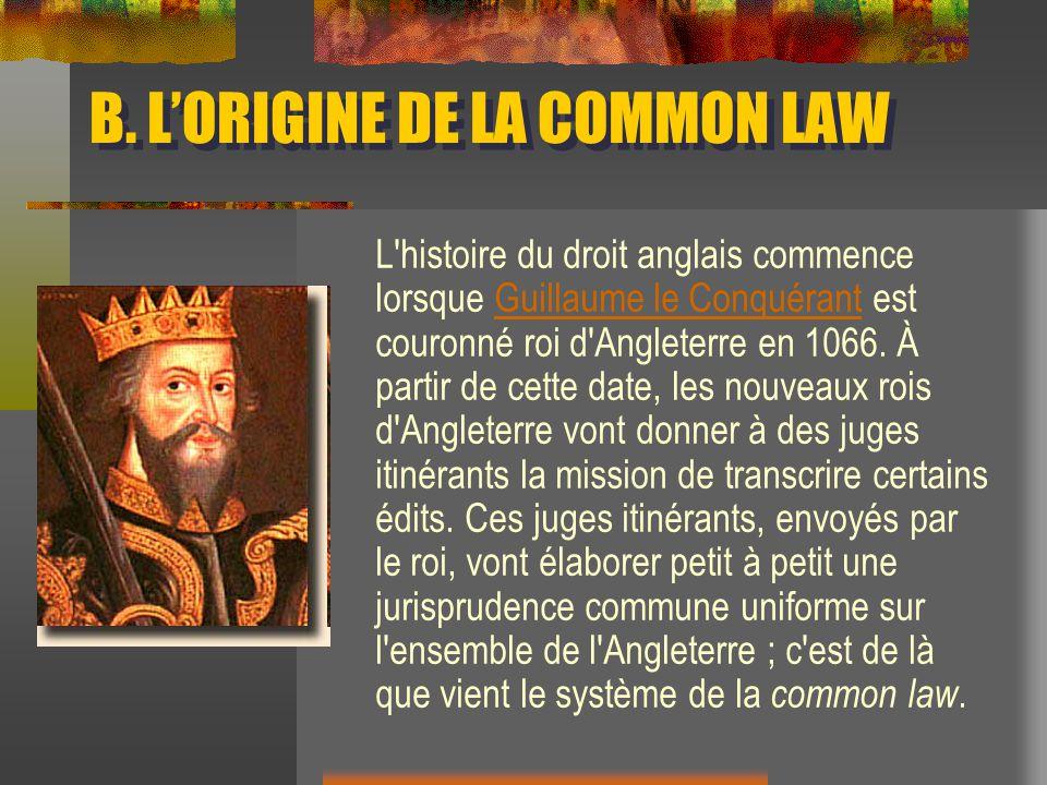 L'histoire du droit anglais commence lorsque Guillaume le Conquérant est couronné roi d'Angleterre en 1066. À partir de cette date, les nouveaux rois
