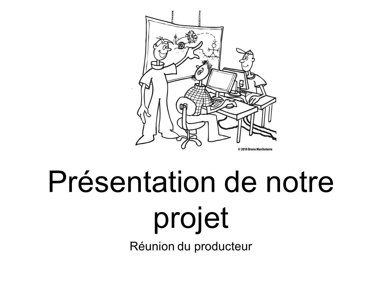 Réunion du producteur Présentation de notre projet