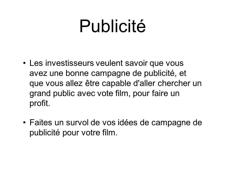Publicité Les investisseurs veulent savoir que vous avez une bonne campagne de publicité, et que vous allez être capable d'aller chercher un grand pub