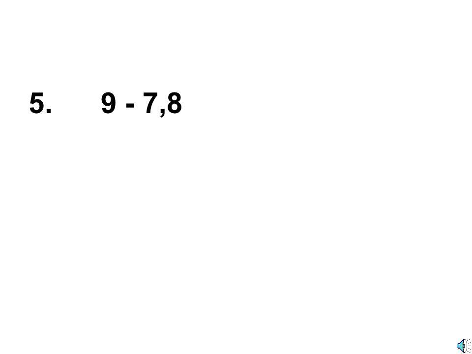 4. 8,2 - 1,9