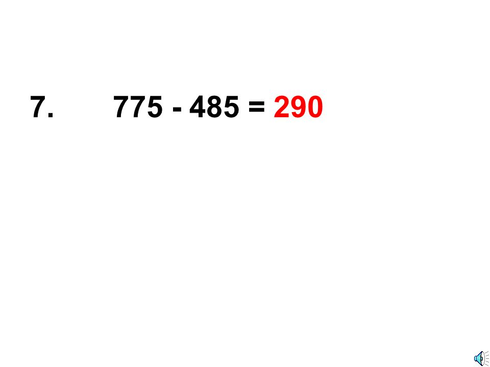 6. 534 - 225 = 309