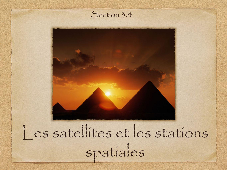 Les satellites et les stations spatiales Section 3.4