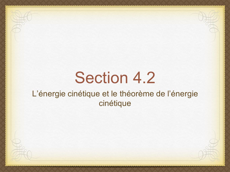 Section 4.2 Lénergie cinétique et le théorème de lénergie cinétique