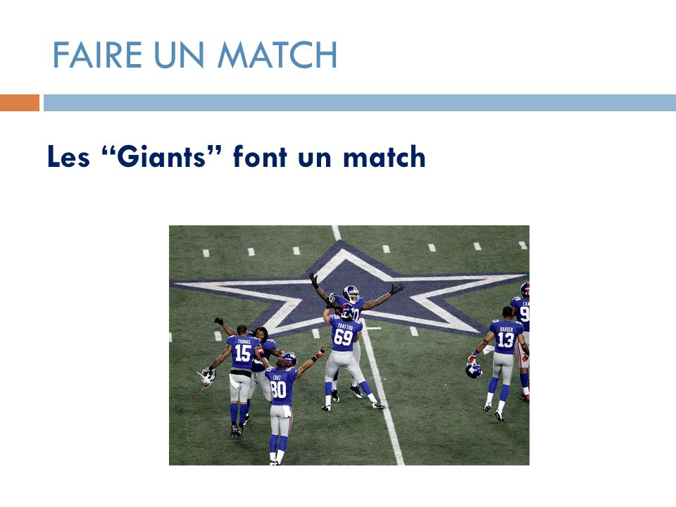 FAIRE UN MATCH Les Giants font un match