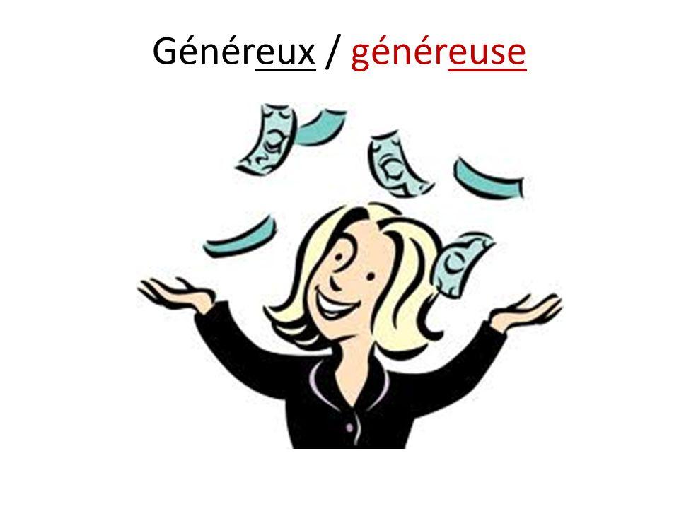 Généreux / généreuse
