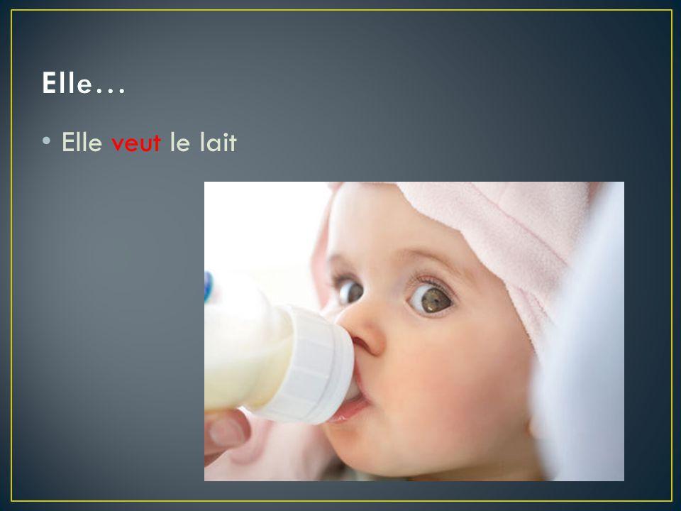 Elle veut le lait