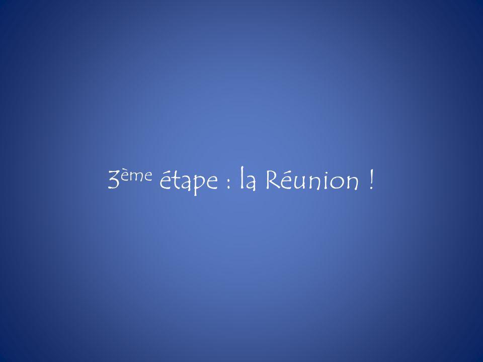 3 ème étape : la Réunion !