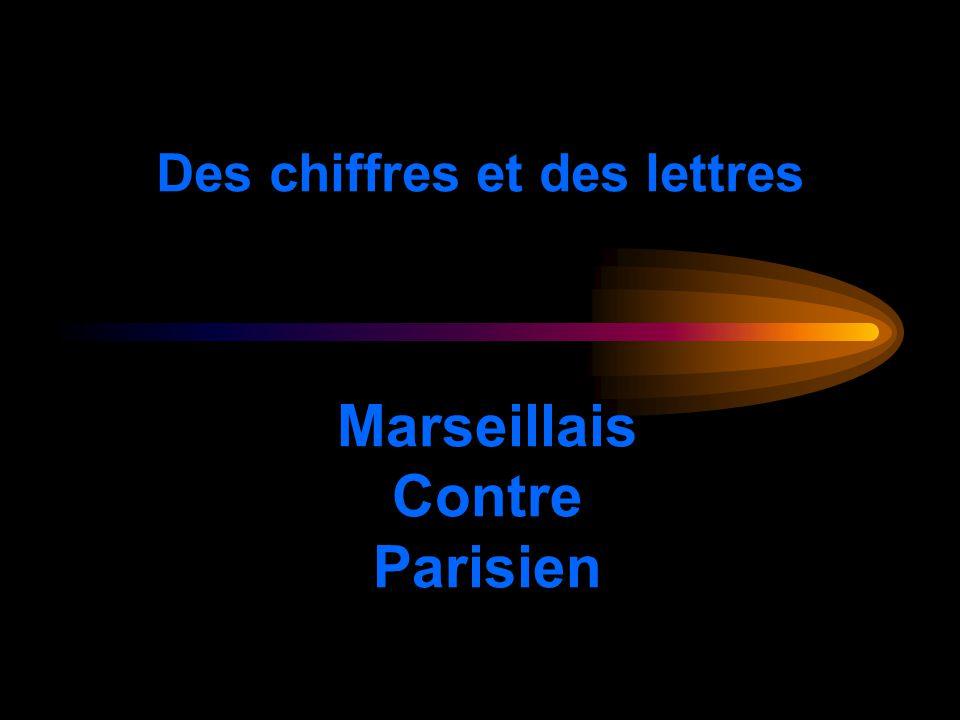Des chiffres et des lettres Marseillais Contre Parisien