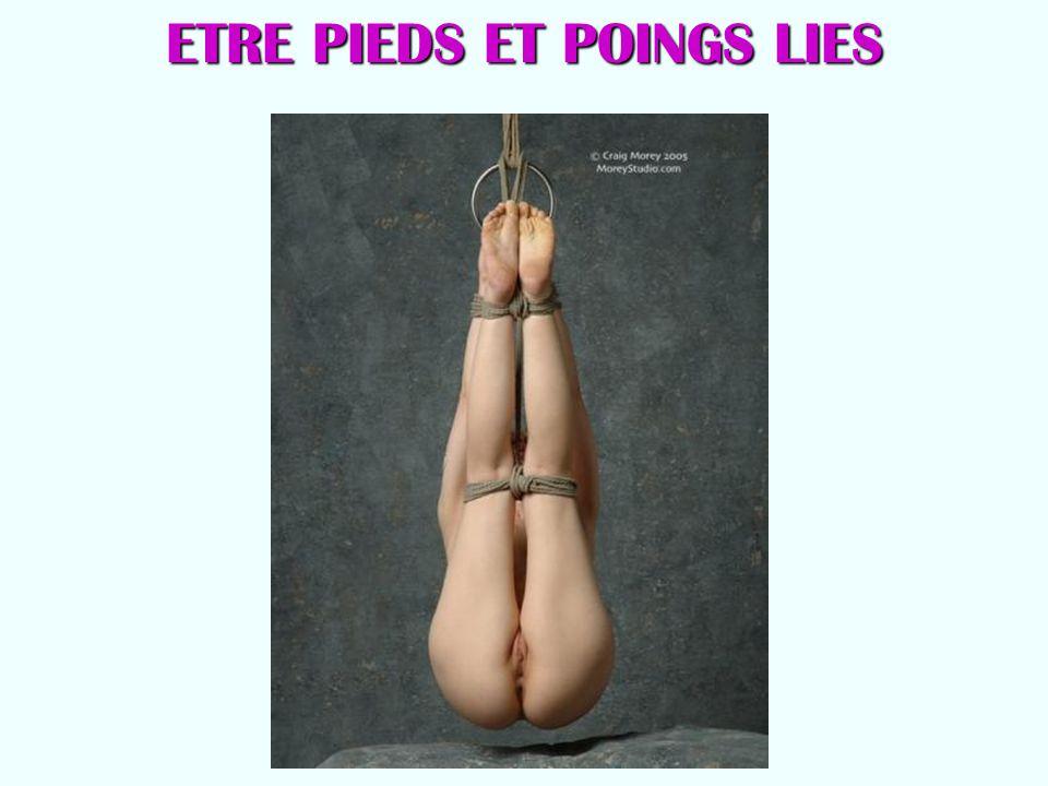 ETRE PIEDS ET POINGS LIES