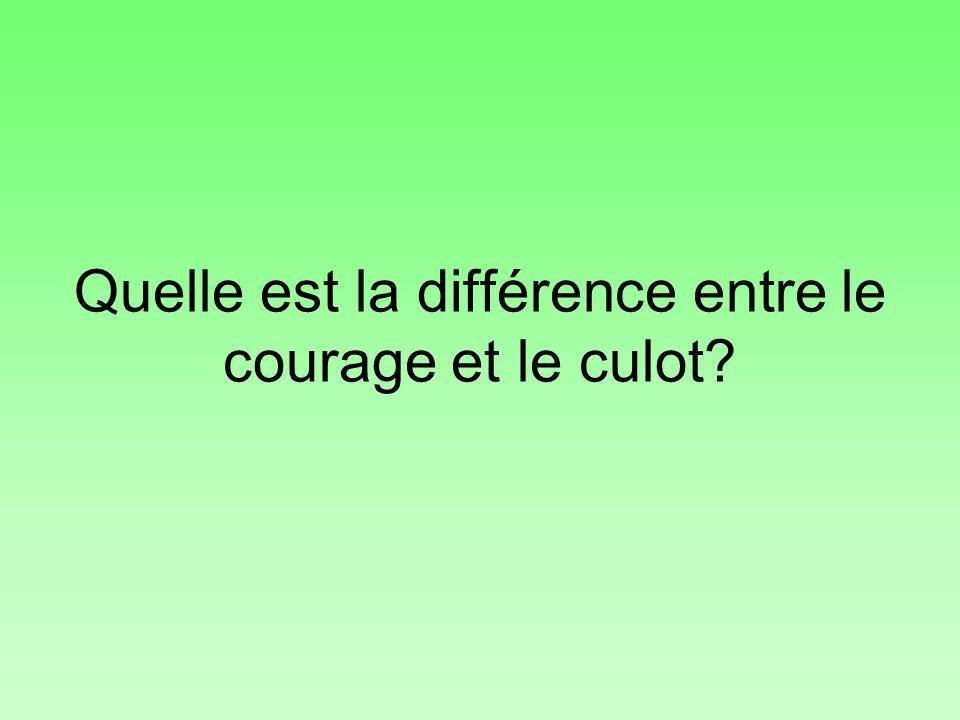 Quelle est la différence entre le courage et le culot?