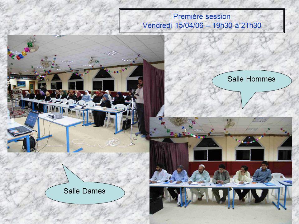 Première session Vendredi 15/04/06 – 19h30 à 21h30 Salle Dames Salle Hommes