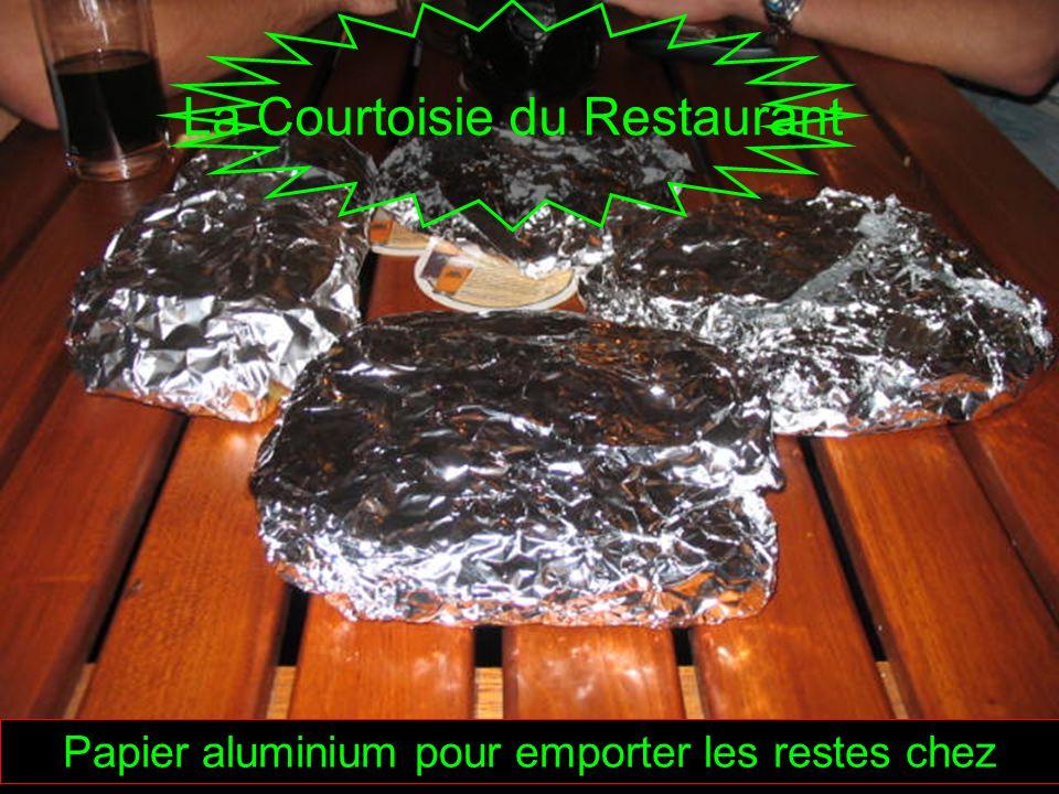 ... Papier aluminium pour emporter les restes chez vous... La Courtoisie du Restaurant