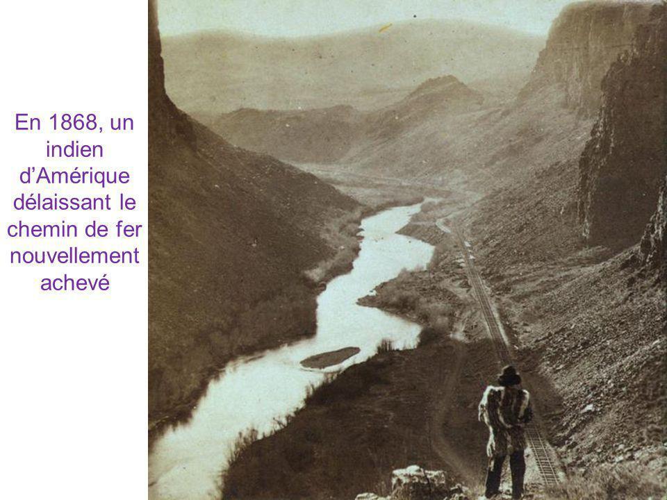 En 1868, un indien dAmérique délaissant le chemin de fer nouvellement achevé