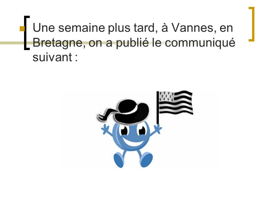 Une semaine plus tard, à Vannes, en Bretagne, on a publié le communiqué suivant :