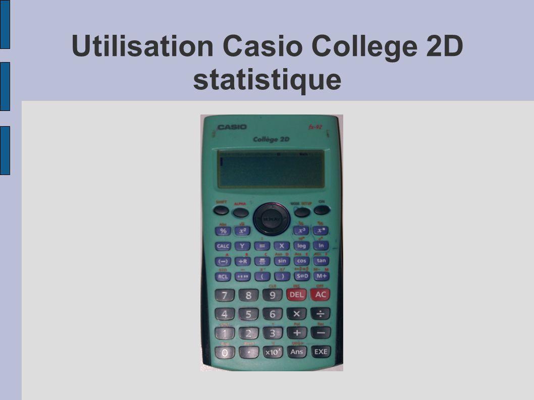 Utilisation Casio College 2D statistique Dernière étape : accéder aux résultats
