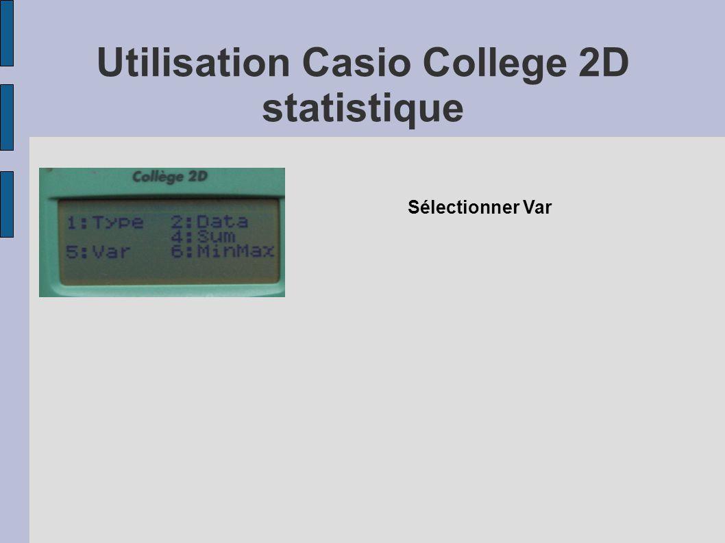 Utilisation Casio College 2D statistique Sélectionner Var