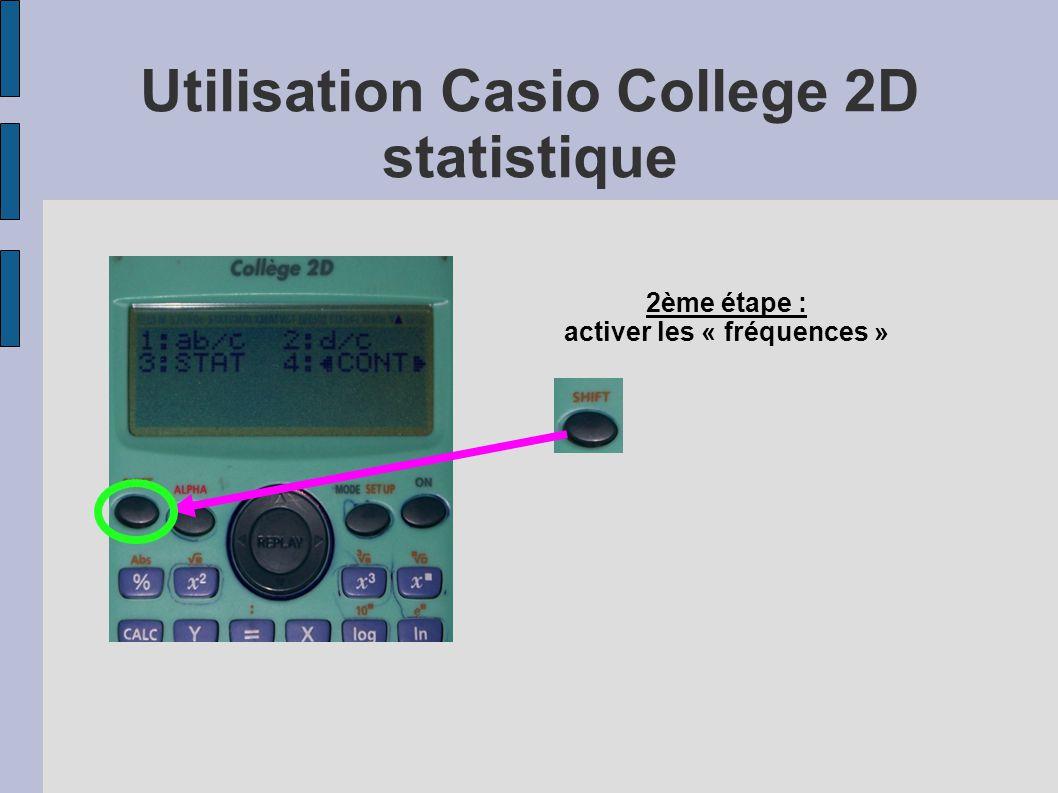 Utilisation Casio College 2D statistique 2ème étape : activer les « fréquences »