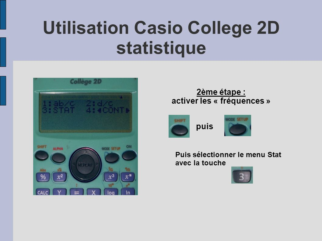 Utilisation Casio College 2D statistique Sélectionner ON