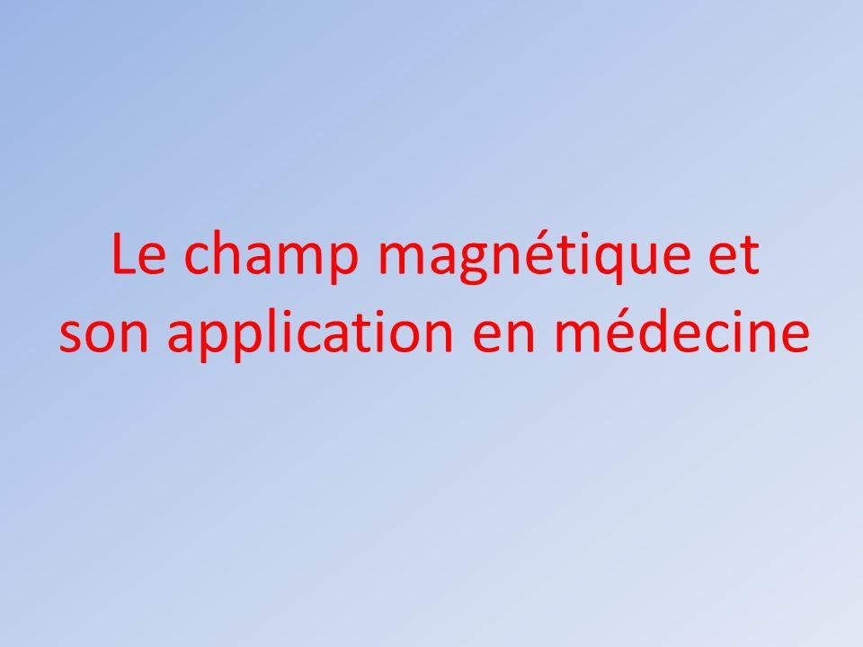 Le champ magnétique et son application en médecine