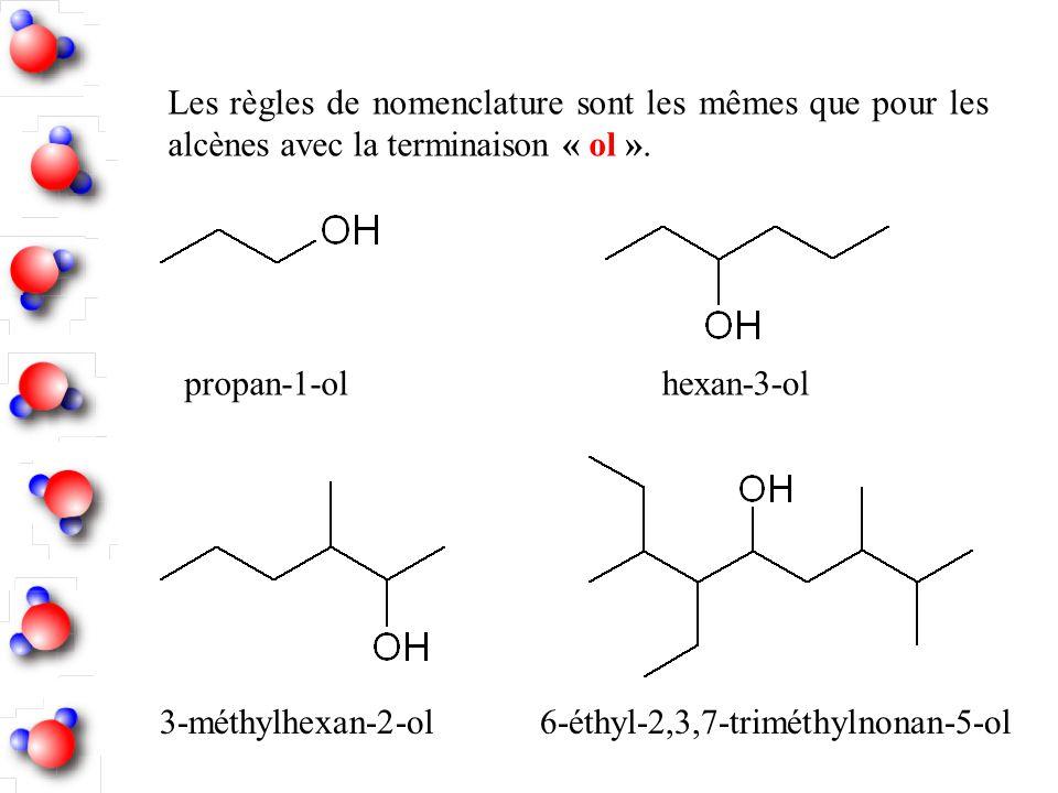 Les règles de nomenclature sont les mêmes que pour les alcènes avec la terminaison « ol ». propan-1-olhexan-3-ol 3-méthylhexan-2-ol6-éthyl-2,3,7-trimé