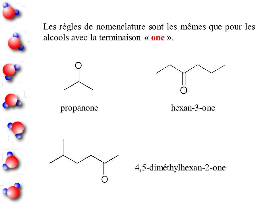 Les règles de nomenclature sont les mêmes que pour les alcools avec la terminaison « one ». propanonehexan-3-one 4,5-diméthylhexan-2-one