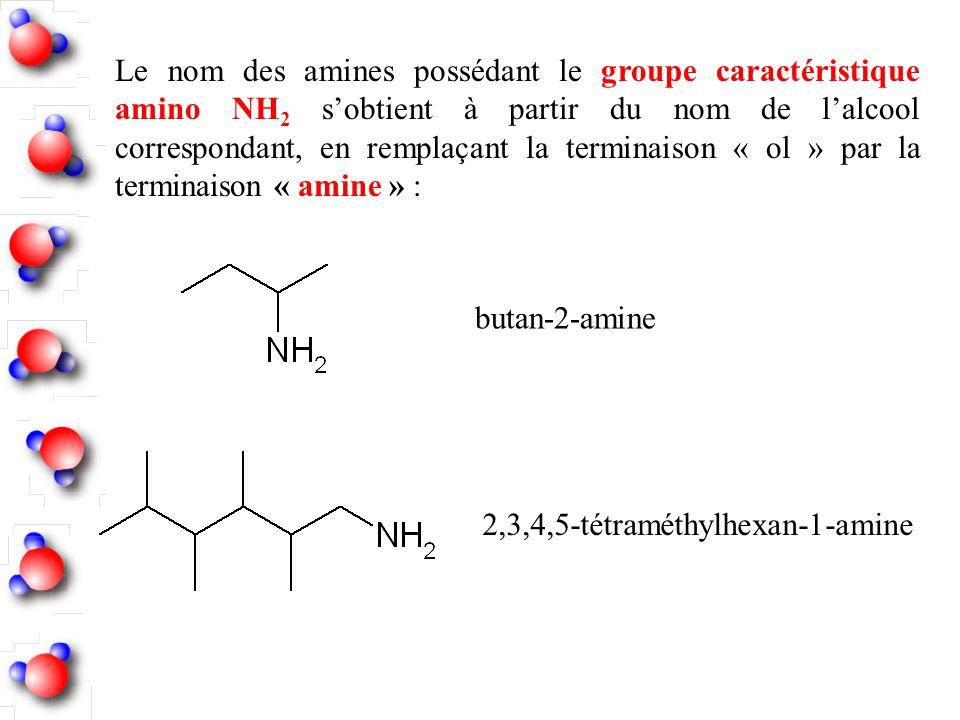 Le nom des amines possédant le groupe caractéristique amino NH 2 sobtient à partir du nom de lalcool correspondant, en remplaçant la terminaison « ol