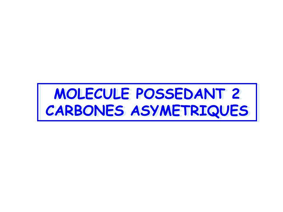 MOLECULE POSSEDANT 2 CARBONES ASYMETRIQUES