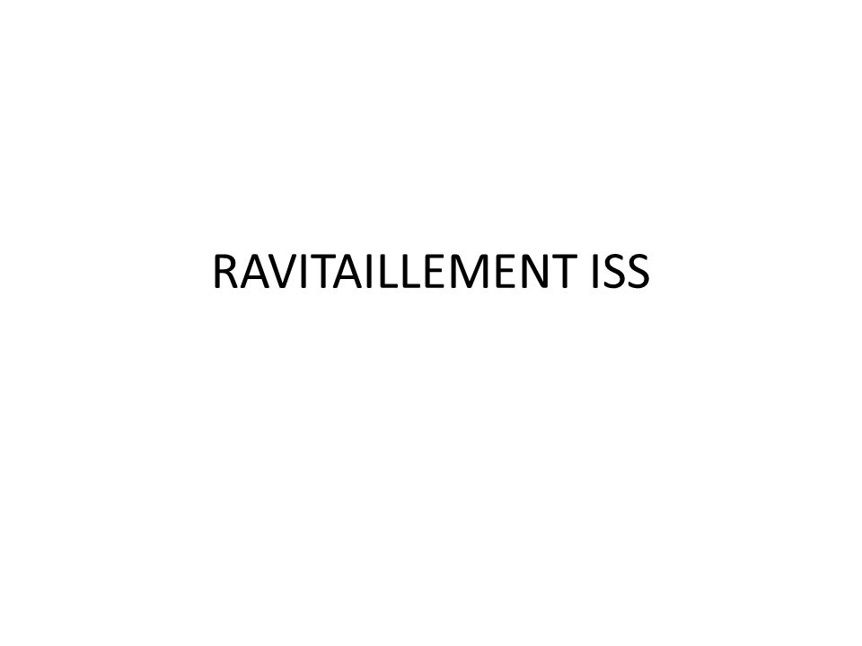 RAVITAILLEMENT ISS