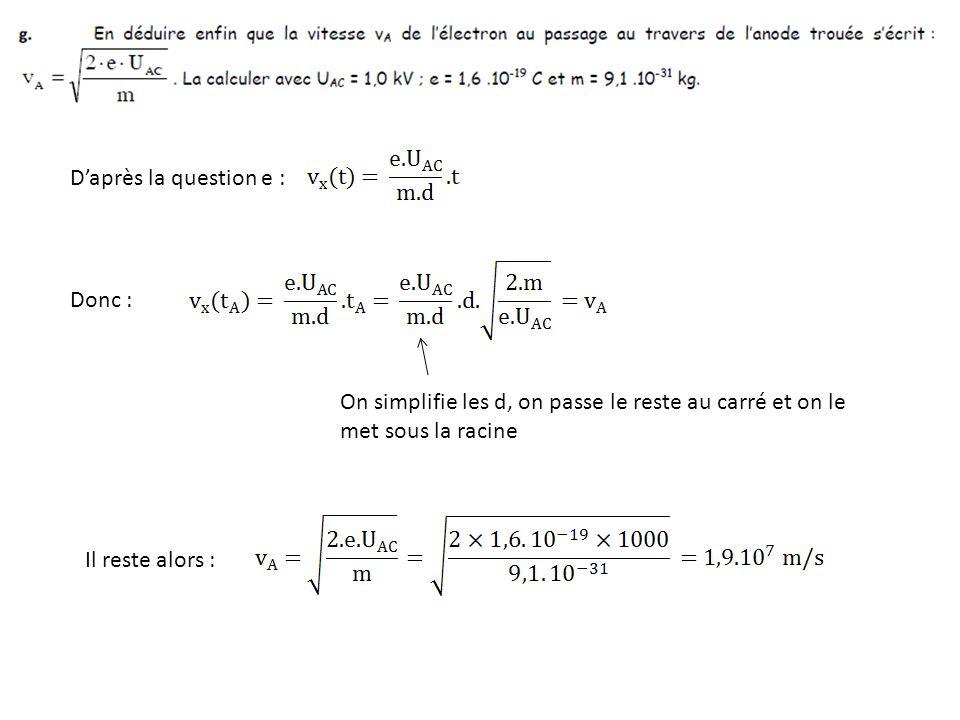 On simplifie les d, on passe le reste au carré et on le met sous la racine Il reste alors : Daprès la question e : Donc :