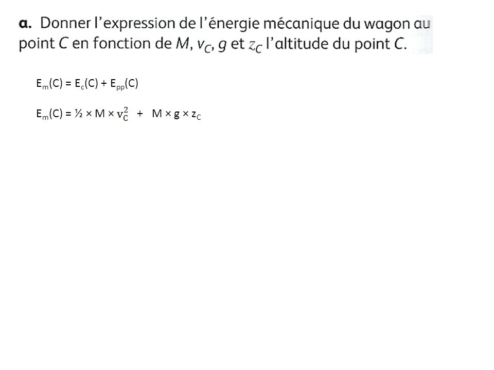 E m (C) = E c (C) + E pp (C) E m (C) = ½ × M × + M × g × z C