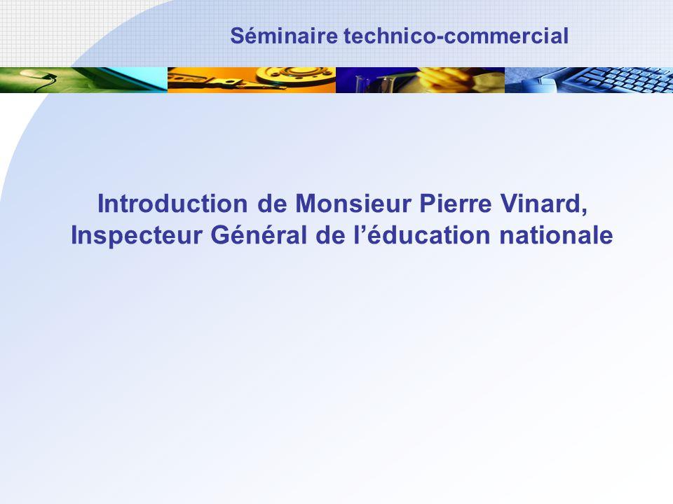 Séminaire technico-commercial Introduction de Monsieur Pierre Vinard, Inspecteur Général de léducation nationale