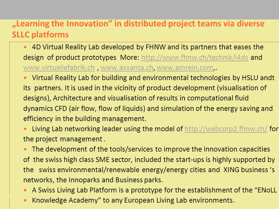 30 4D Virtual Reality Lab developed by FHNW and its partners that eases the design of product prototypes More: http://www.fhnw.ch/technik/i4ds andhttp
