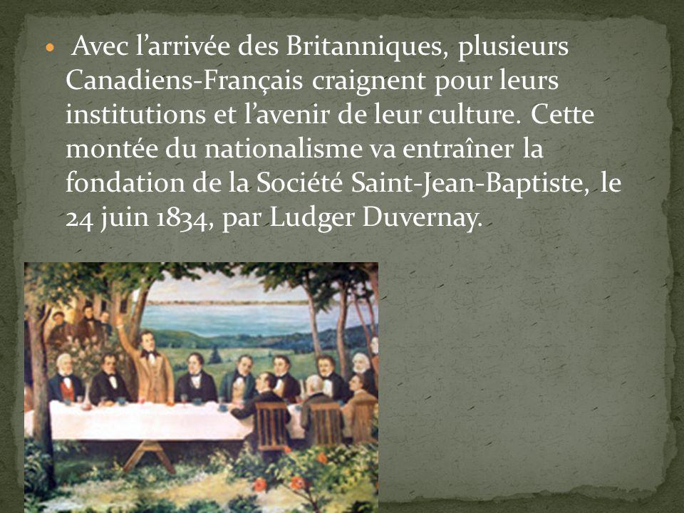 Avec larrivée des Britanniques, plusieurs Canadiens-Français craignent pour leurs institutions et lavenir de leur culture.