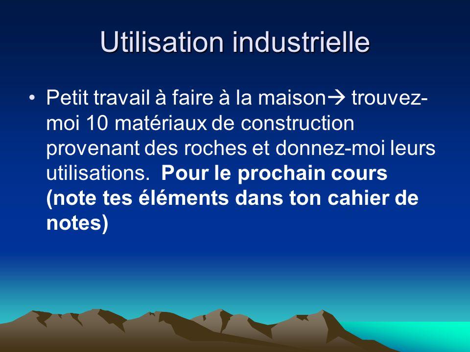 Utilisation industrielle Petit travail à faire à la maison trouvez- moi 10 matériaux de construction provenant des roches et donnez-moi leurs utilisat
