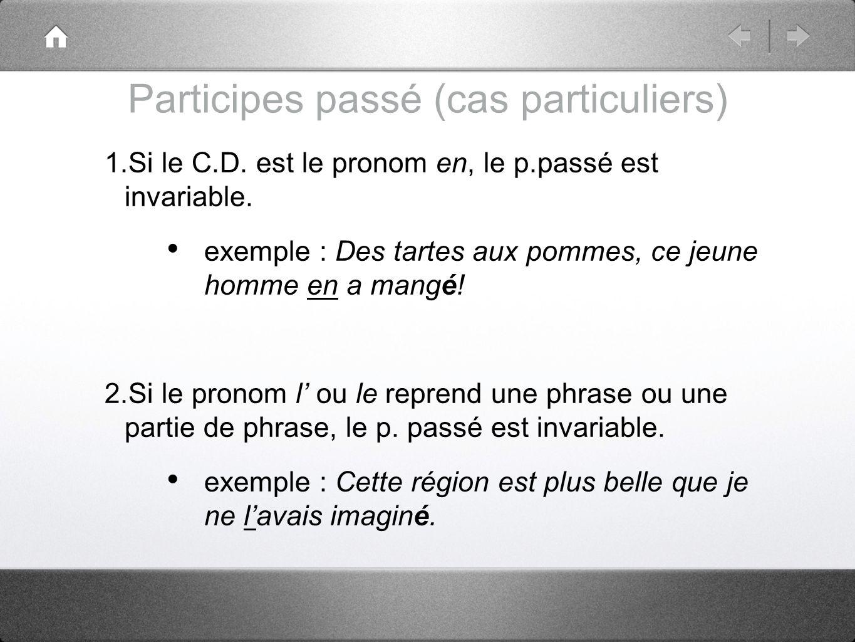 Participes passé (cas particuliers) suite...3. Le p.passé dun verbe impersonnel est invariable.