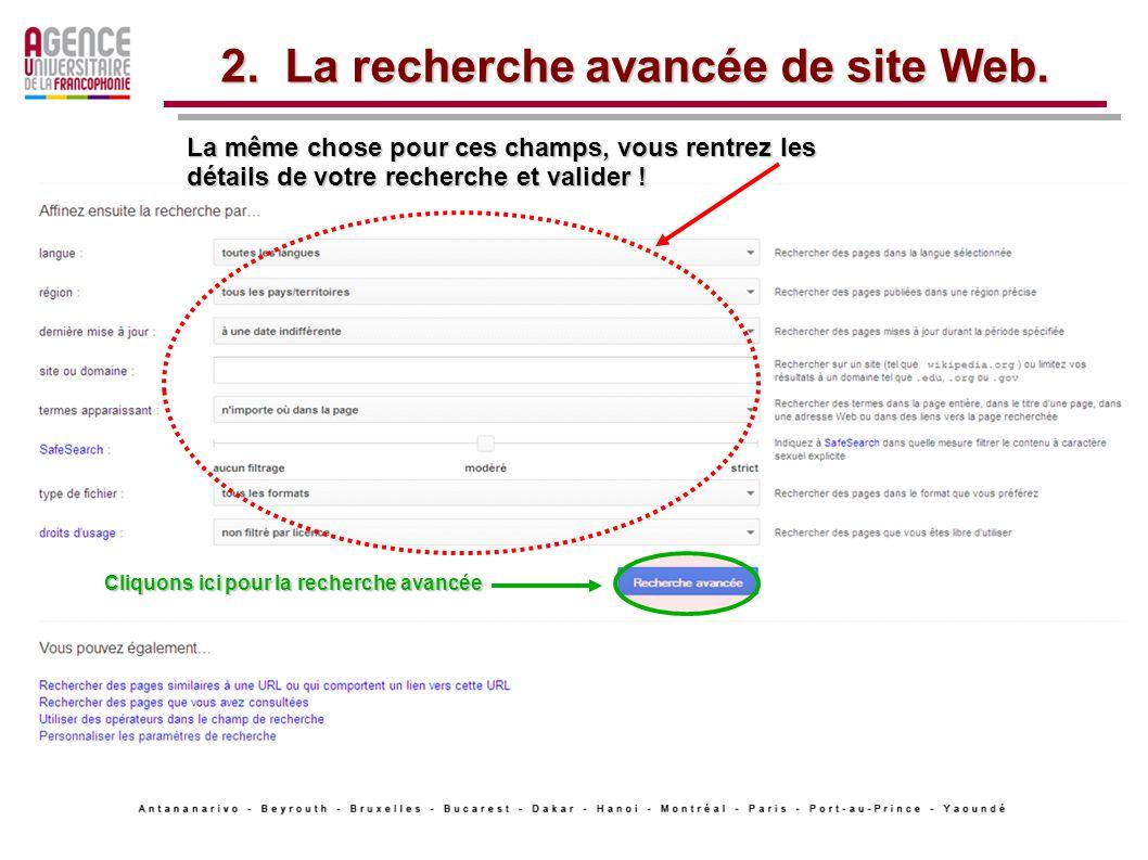 Cliquons ici pour la recherche avancée 2. La recherche avancée de site Web.