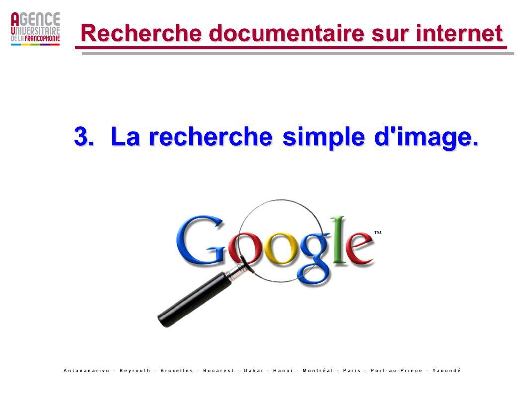 3. La recherche simple d image. Recherche documentaire sur internet