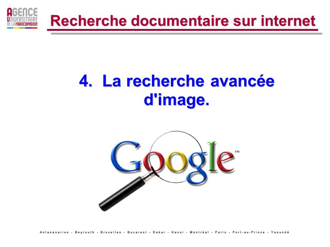 4. La recherche avancée d image. Recherche documentaire sur internet