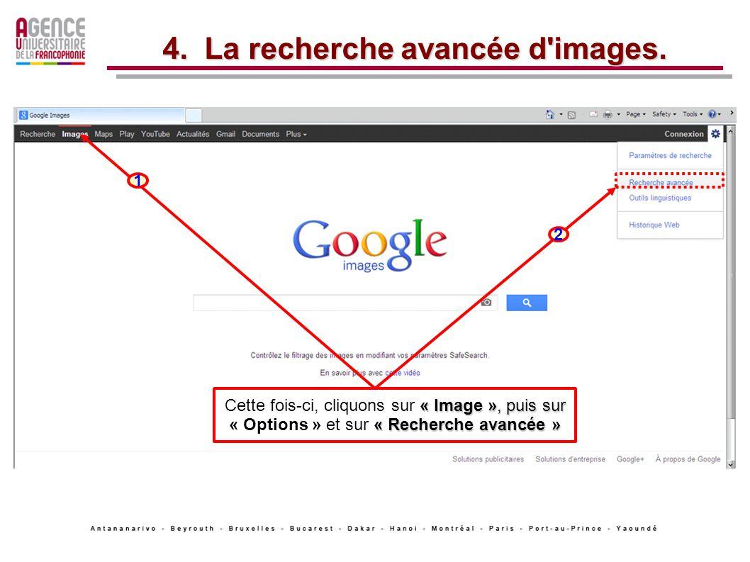 « Image », puis sur « Recherche avancée » Cette fois-ci, cliquons sur « Image », puis sur « Options » et sur « Recherche avancée » 4.
