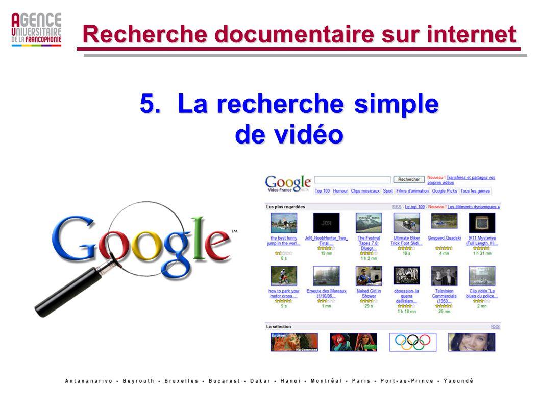 5. La recherche simple de vidéo Recherche documentaire sur internet