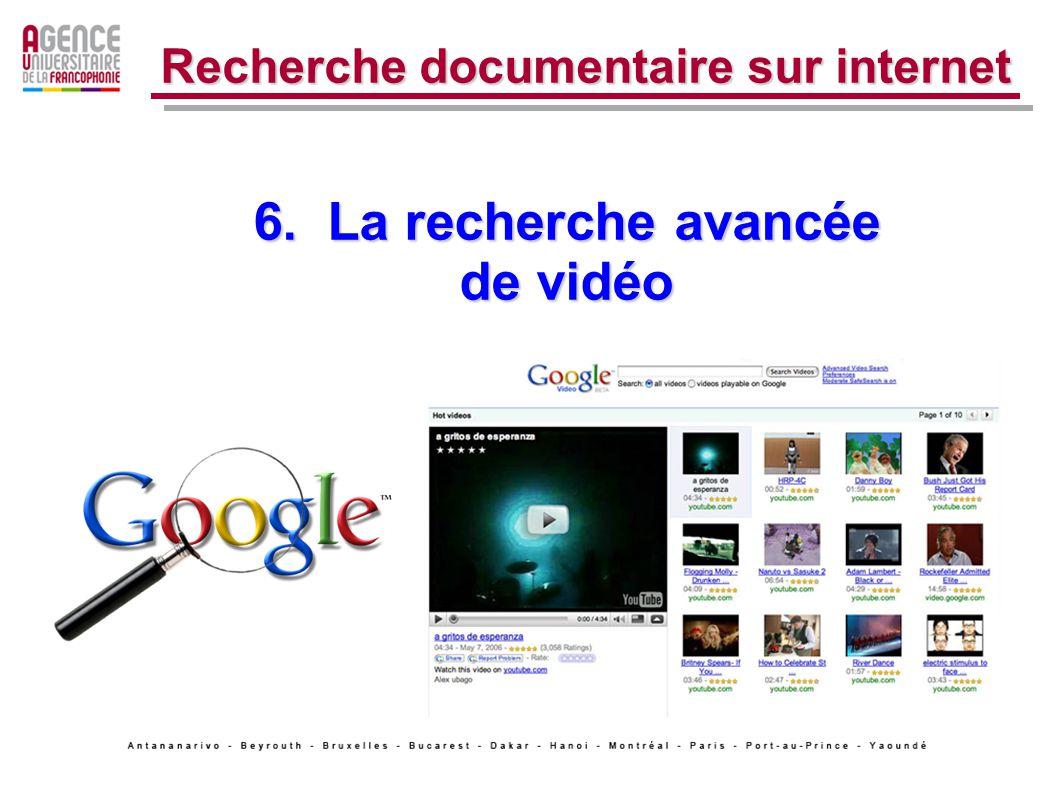 6. La recherche avancée de vidéo Recherche documentaire sur internet