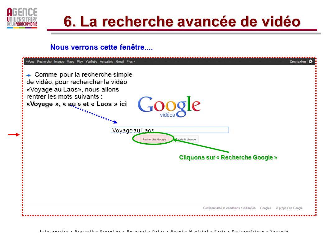 6. La recherche avancée de vidéo Nous verrons cette fenêtre....