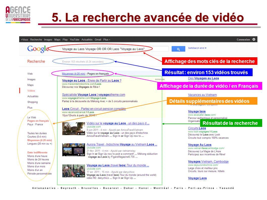 Affichage des mots clés de la recherche Résultat : environ 153 vidéos trouvés Affichage de la durée de vidéo / en Français Détails supplémentaires des vidéos 5.