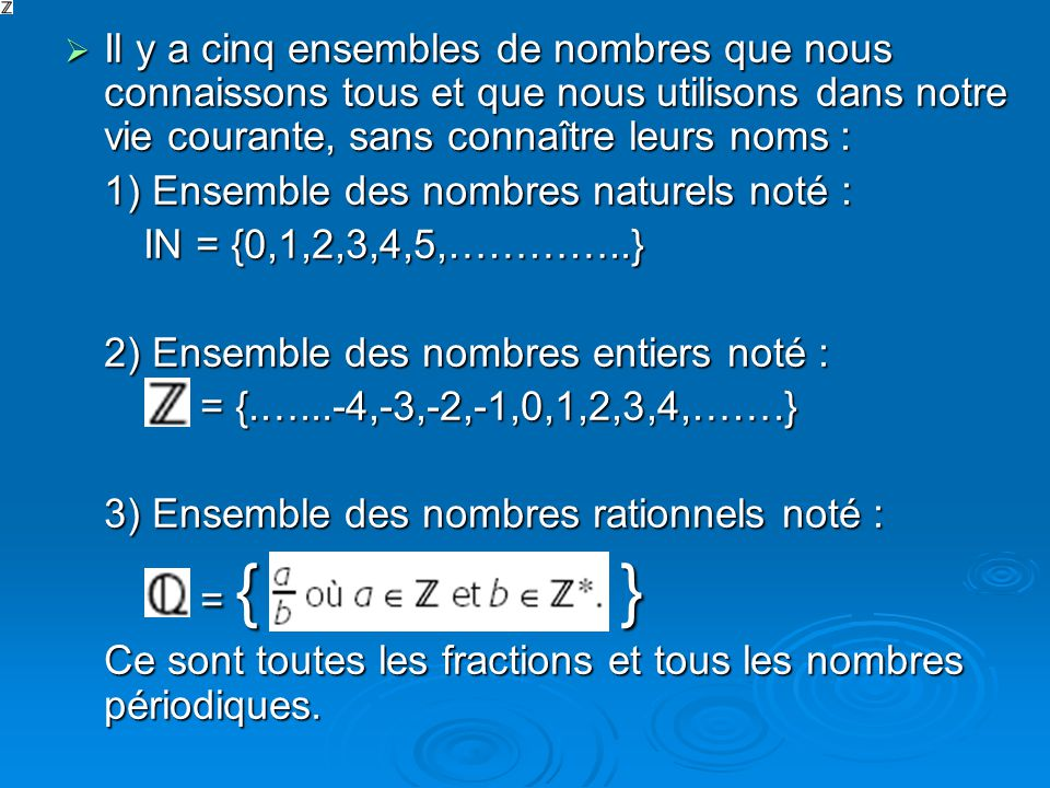 Les nombres rationnels sont formés dune suite de décimales infinie et périodique, quon appelle la période.