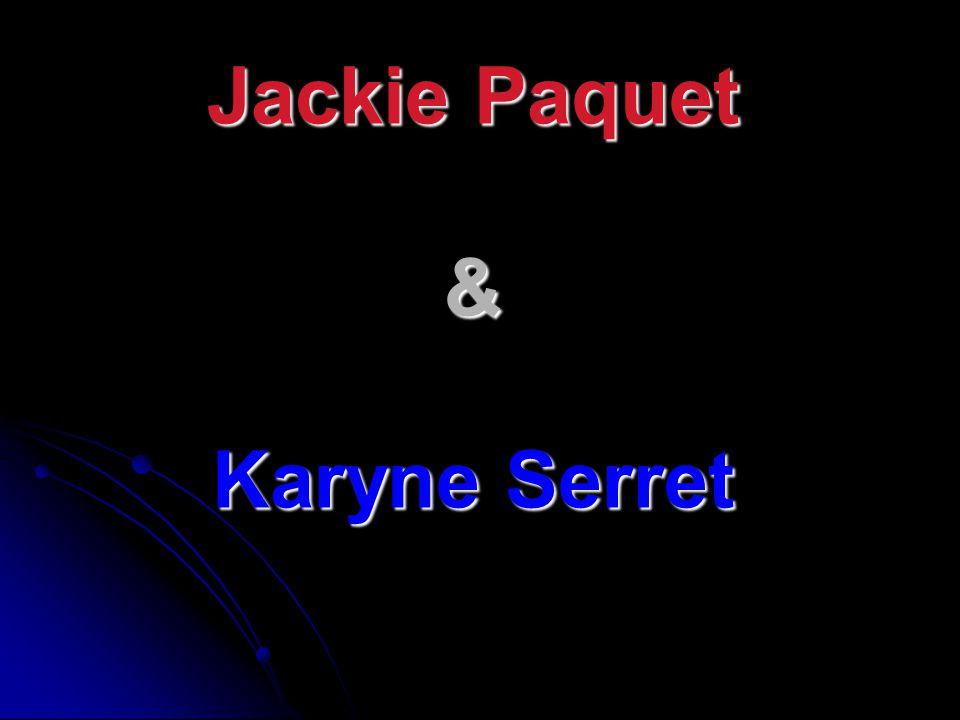 Jackie Paquet & Karyne Serret