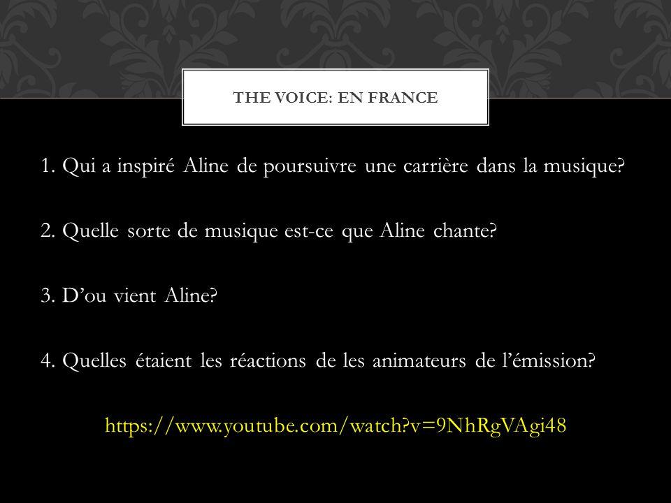 1.Qui a inspiré Aline de poursuivre une carrière dans la musique.